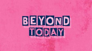 Beyond Today is a new BBC Sounds Podcast