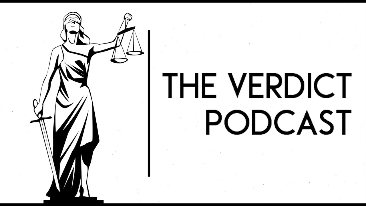 'The Verdict Podcast' – How to do, instead of what to do